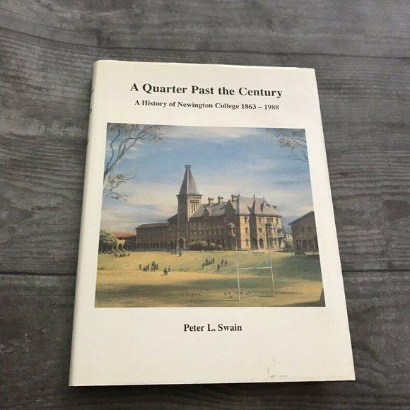 Quarter Past The Century History Newington College